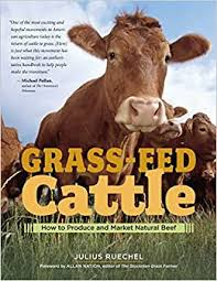 Grass-Fed Cattle: How to Produce and Market Natural Beef: Ruechel ...